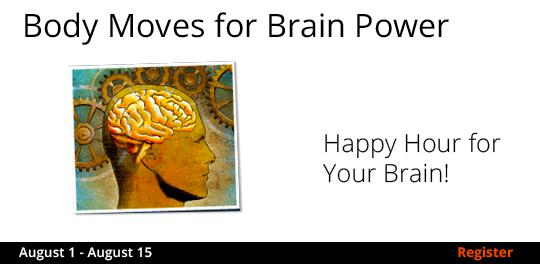 Body Moves for Brain Power  8/1-8/15