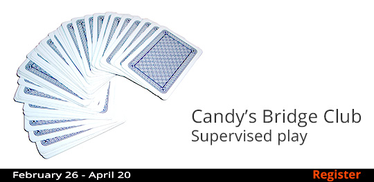 Candy's Bridge Club—Supervised Play 2/26