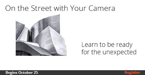 On the Street with Your Camera - Oct 25