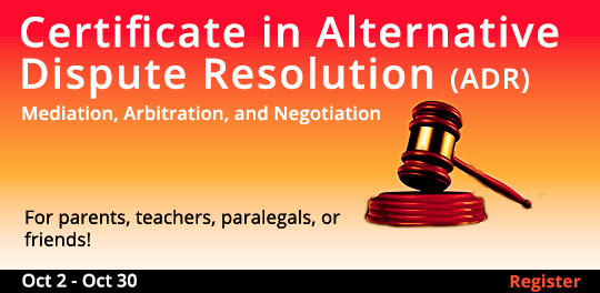 Certificate in Alternative Dispute Resolution (ADR): Mediation, Arbitration, and Negotiation, 10/2/2019 - 10/30/2019
