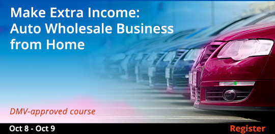 Make Extra Income: Auto Wholesale Business from Home, 10/8/2018 - 10/9/2018