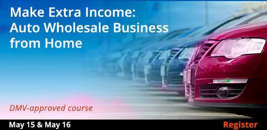 Make Extra Income: Auto Wholesale Business from Home 5/15/2019 - 5/16/2019