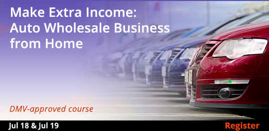 Make Extra Income: Auto Wholesale Business from Home, 7/18/2018 - 7/19/2018