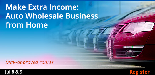 Make Extra Income: Auto Wholesale Business from Home (Remote Live), 7/8/2020 - 7/9/2020