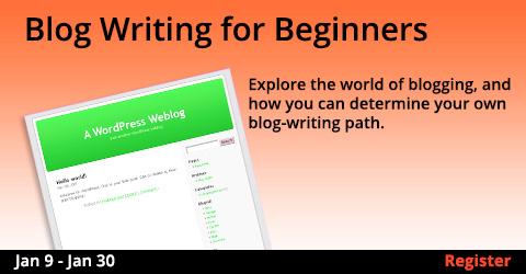Blog Writing for Beginners, 1/9/2019 - 1/30/2019