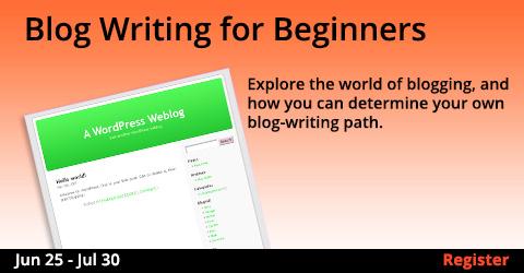 Blog Writing for Beginners, 6/25/2019 - 7/30/2019
