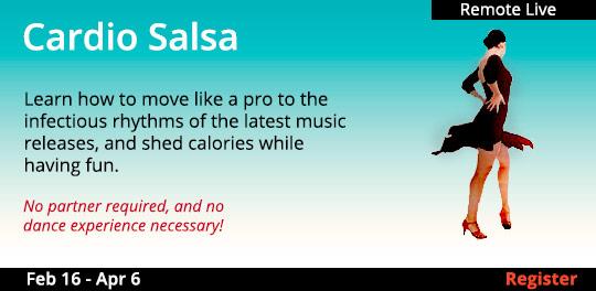 Cardio Salsa, 2/16/2021-4/6/2021  (Remote Live)