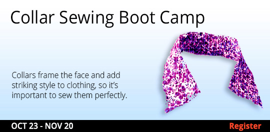 Collar Sewing Boot Camp (Remote Live) , 10/23/2021 - 11/20/2021
