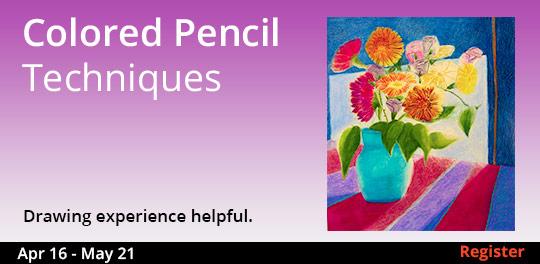 Colored Pencil Techniques, 4/16/2019 - 5/21/2019