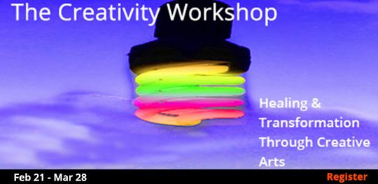 The Creativity Workshop - Healing & Transformation Through Creative Arts, 2/21/2018 - 3/28/2018