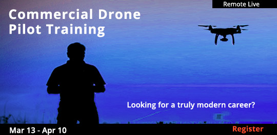 Commercial Drone Pilot Training ,  03/13/2021 - 04/10/2021