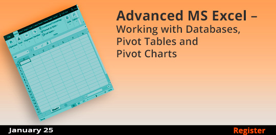 Advanced MS Excel – Working with Databases, Pivot Tables and Pivot Charts, 1/25/2020