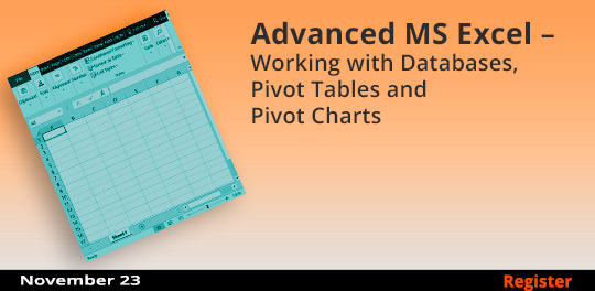 Advanced MS Excel – Working with Databases, Pivot Tables and Pivot Charts, 11/23/2019