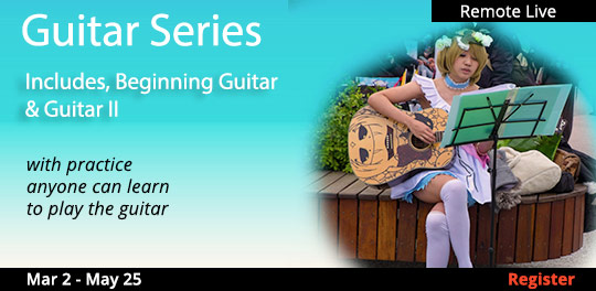 Guitar Series, Beginning Guitar and Guitar II, 3/2/2021, ending 4/6/2021 and 4/20/2021, ending 5/25/2021