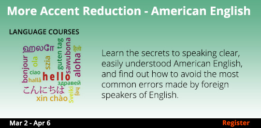 More Accent Reduction - American English, 03/02/2021 - 04/06/2021