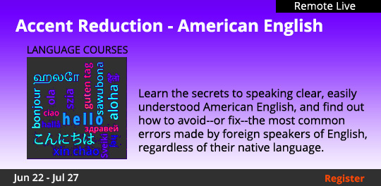 Accent Reduction - American English (Remote Live) 		06/22/2021 		07/27/2021