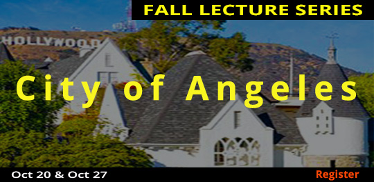 Fall Lecture: City of Angels, 10/20/2018 - 10/27/2018