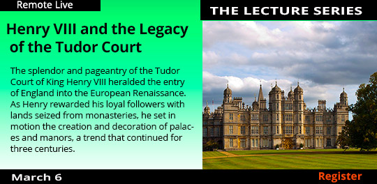 King Henry VIII and the Legacy of the Tudor Court, 3/6/2021