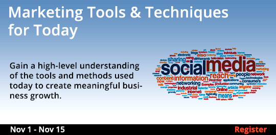 Marketing Tools & Techniques for Today, 11/1/2018 - 11/15/2018