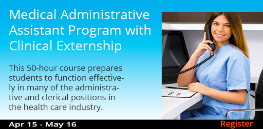 Medical Administrative Assistant Program with Clinical Externship,   4/15/2019 - 5/16/2019