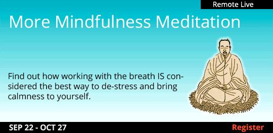 More Mindfulness Meditation (Remote Live), 09/22/2021 - 10/27/2021