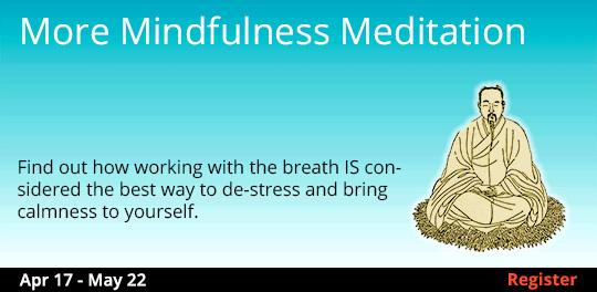 More Mindfulness Meditation, 4/17/2019 - 5/22/2019