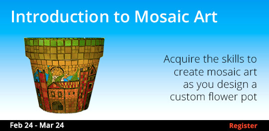 Introduction to Mosaic Art, 2/24/2018 - 3/24/2018