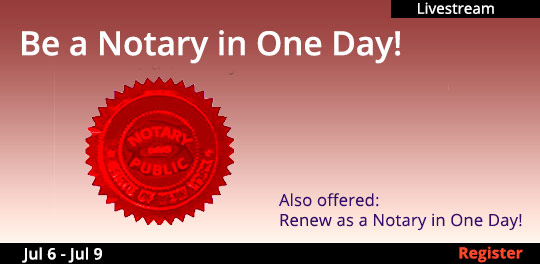 Become a Notary in One Day Livestream, 7/6/2020 - 7/9/2020