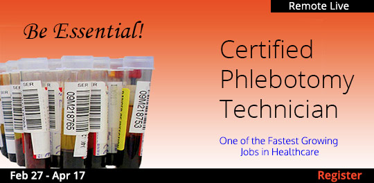 Phlebotomy Certification (Remote Live) 2/27/2021 - 4/17/2021