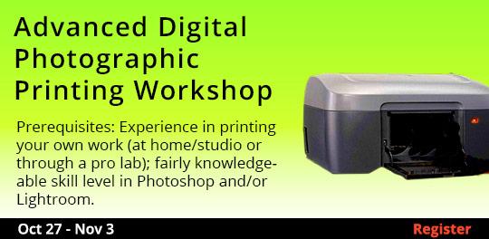 Advanced Digital Photographic Printing Workshop, 10/27/2018 - 11/3/2018