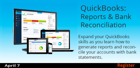 QuickBooks: Reports & Bank Reconciliation, 4/7/2018