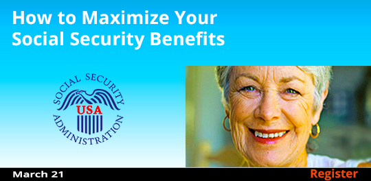 How to Maximize Your Social Security Benefits, 3/21/2018