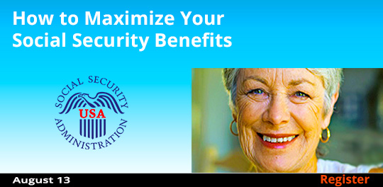 How to Maximize Your Social Security Benefits (Remote Live)  08/13/2020