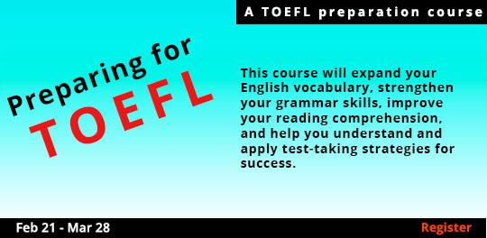 Preparing for the TOEFL, 2/21/2018 - 3/28/2018