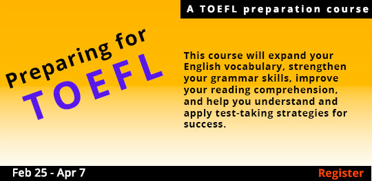 Preparing for the TOEFL, 2/25/2020 - 4/7/2020