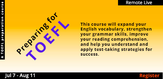 Preparing for the TOEFL (Remote Live), 7/7/2020 - 8/11/2020