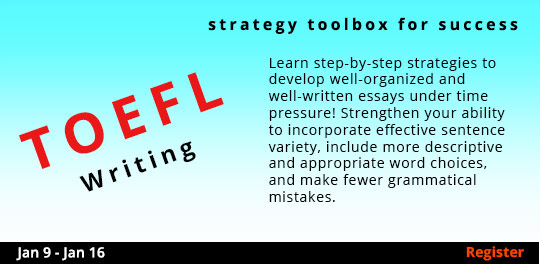 TOEFL Strategy Toolbox for Success—Writing, 1/9/2019 - 1/16/2019