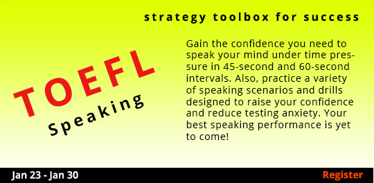 TOEFL Strategy Toolbox for Success—Speaking, 1/23/2019 - 1/30/2019