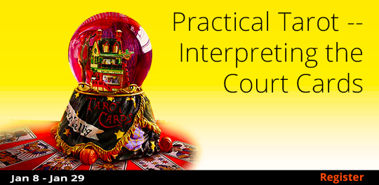 Practical Tarot -- Interpreting the Court Cards, 1/8/2019 - 1/29/2019