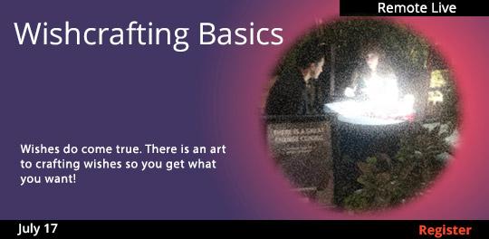 Wishcrafting Basics (Remote Live) 07/17/2021