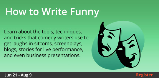 How to Write Funny, 6/21/2018 - 8/9/2018