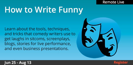 How to Write Funny (Remote Live), 6/25/2020 - 8/13/2020