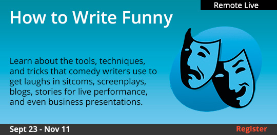 How to Write the Funny (Remote Live), 09/23/2020 - 11/11/2020