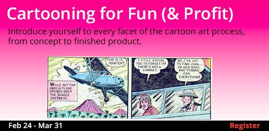 Cartooning for Fun (& Profit), 2/24/2018 - 3/31/2018