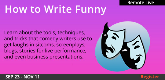 How to Write the Funny (Remote Live), 09/23/2021 - 11/11/2021
