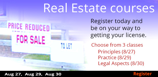 Real Estate Classes - 8/27, 8/29 and 8/30