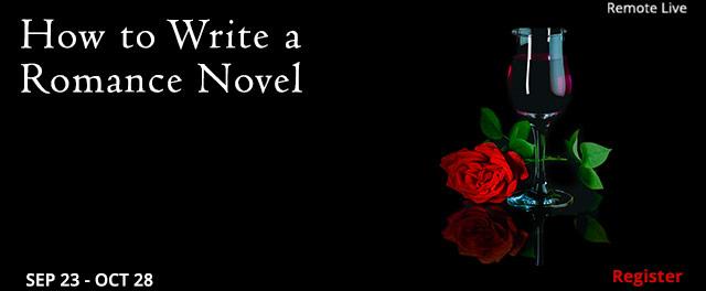 How to Write a Romance Novel (Remote Live), 09/23/2021 - 10/28/2021