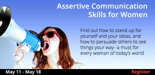 Assertive Communication Skills for Women  5/11- 5/18