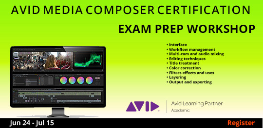 Avid Media Composer Exam Prep Workshop 6/24 - 7/15/2017
