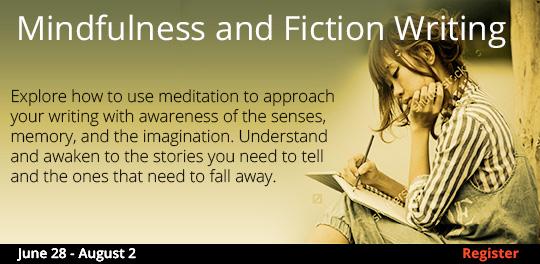 Mindfulness and Fiction Writing 6/28-8/2